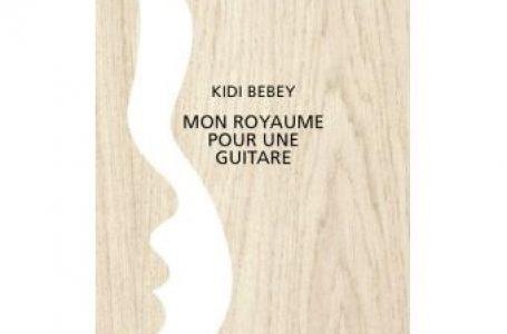 Mon royaume pour une guitare par Kidi Bebey
