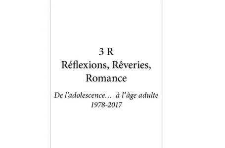 3 R Réflexions, Rêveries, Romance – De l'adolescence à l'âge adulte 1978 – 2017