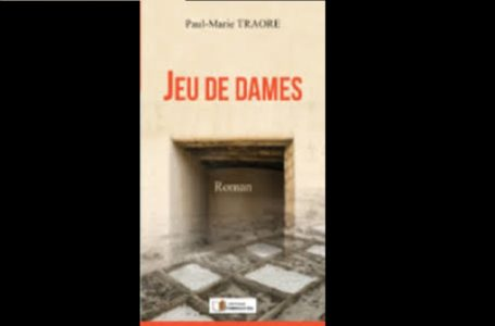 « Jeu de Dames » de Traoré Paul Marie : un des meilleurs romans de l'année