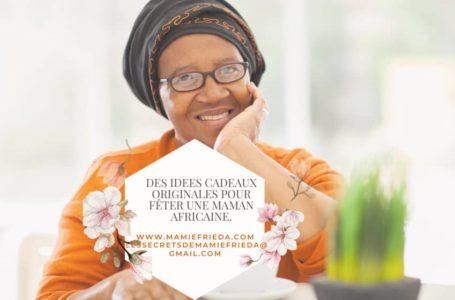 Des idées cadeaux originales pour fêter une Maman Africaine