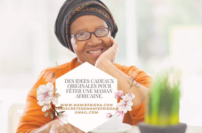 Fête des Mères -Mamie Frieda - MyAfricaInfos