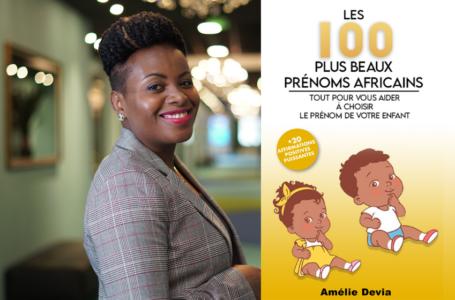 """Retour à l'identité africaine avec """"Les 100 plus beaux prénoms africains"""" de Amélie Devia"""